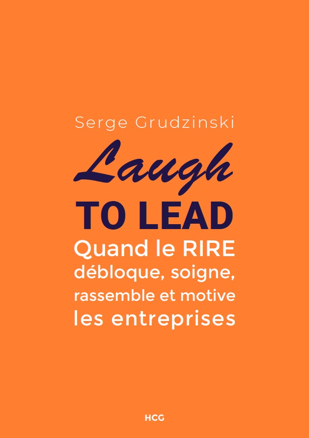 Couverture du livre Laugh to Lead de Serge Grudzinski