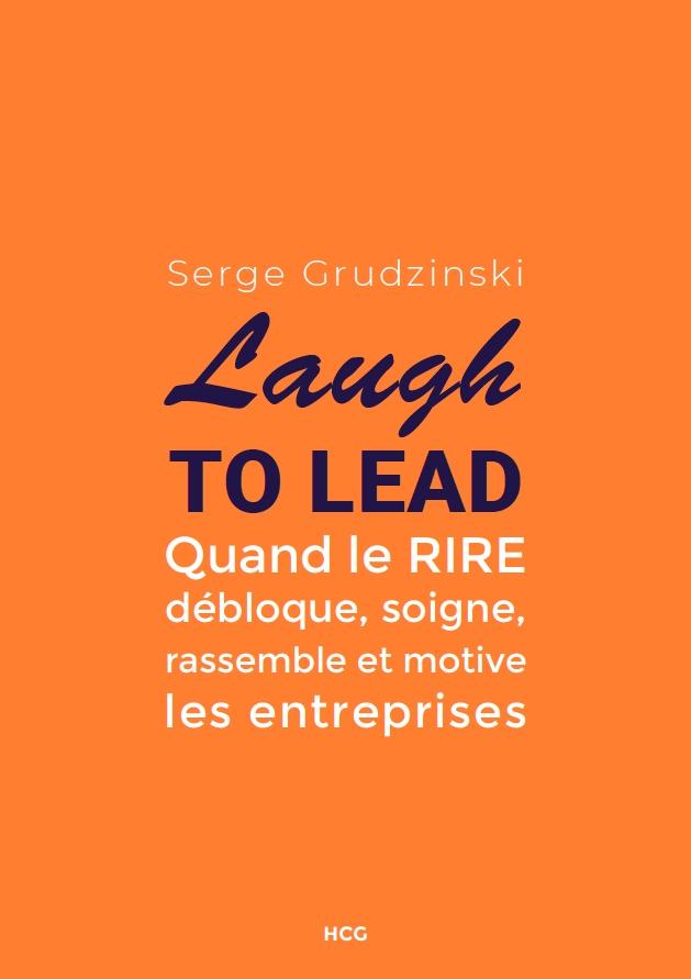 Couverture du livre Laugh to Lead de Serge Grudzinski